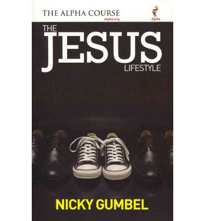 Nicky Gumbel - The Jesus Lifestyle