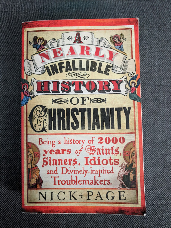Nick Page - A Nearly Infallible History of Christianity