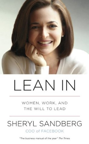 Sheryl Sandberg - Lean In Women, Work and the Will to Lead